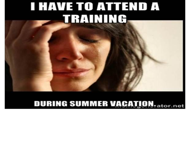 Teacher meme from The Pensive Sloth.  It is so hard to get up for an all day PD session in the middle of summer.  So hard.