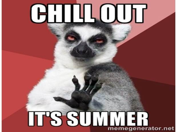 Chill out.  It's summer.    #teacherhumor
