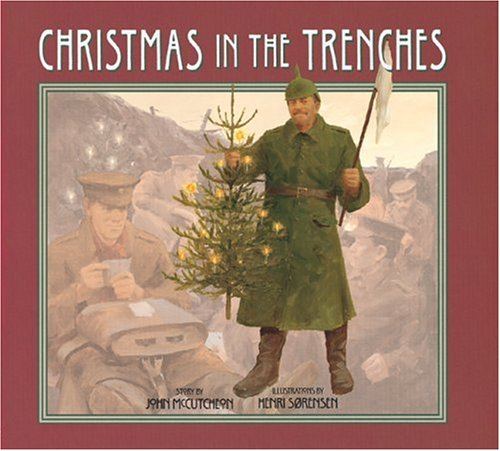 Christmas in the Trenches 5th Grade Christmas and World War 1 History Lesson