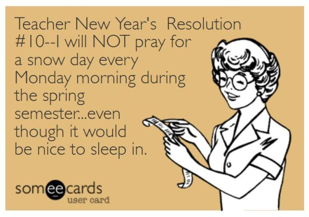 Teacher Humor New Year's Resolution on Snow Days