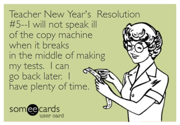 Teacher Humor New Year's Resolution on Copy Machines