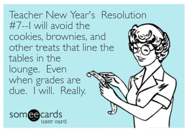 Teacher Humor New Year's Resolution on Lounge Food
