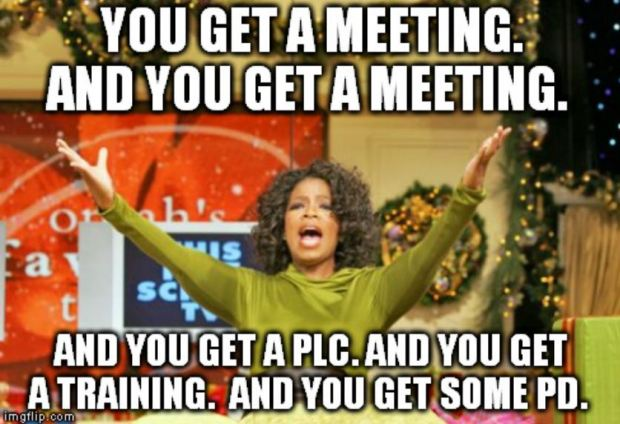Teacher Humor Oprah Meme You Get a Meeting