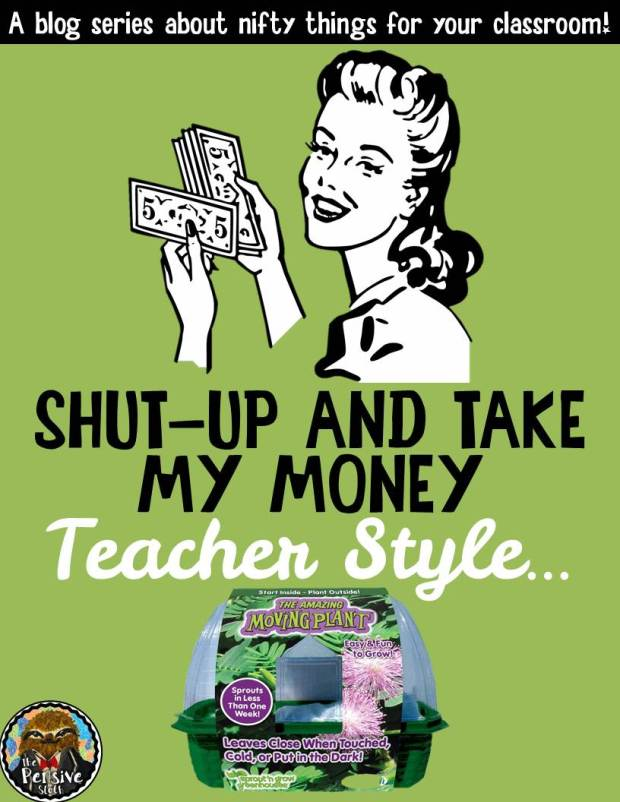 The Amazing Moving Plant Shut Up and Take My Money Teacher Style Blog Series About Classroom Gadgets from The Pensive Sloth
