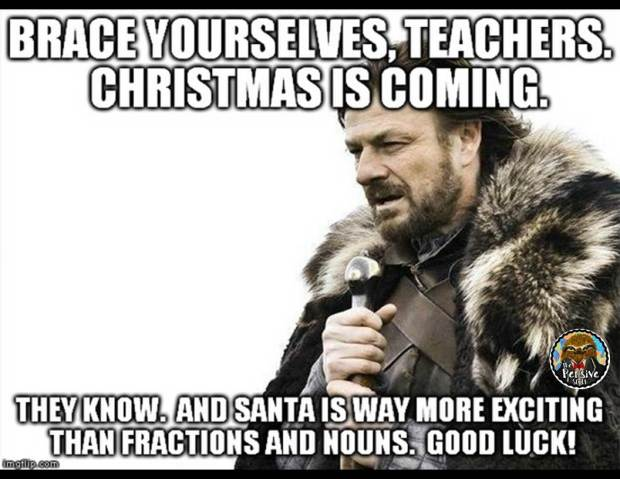 Teacher Humor from The Pensive Sloth Teacher Meme Brace Yourself Christmas is Coming