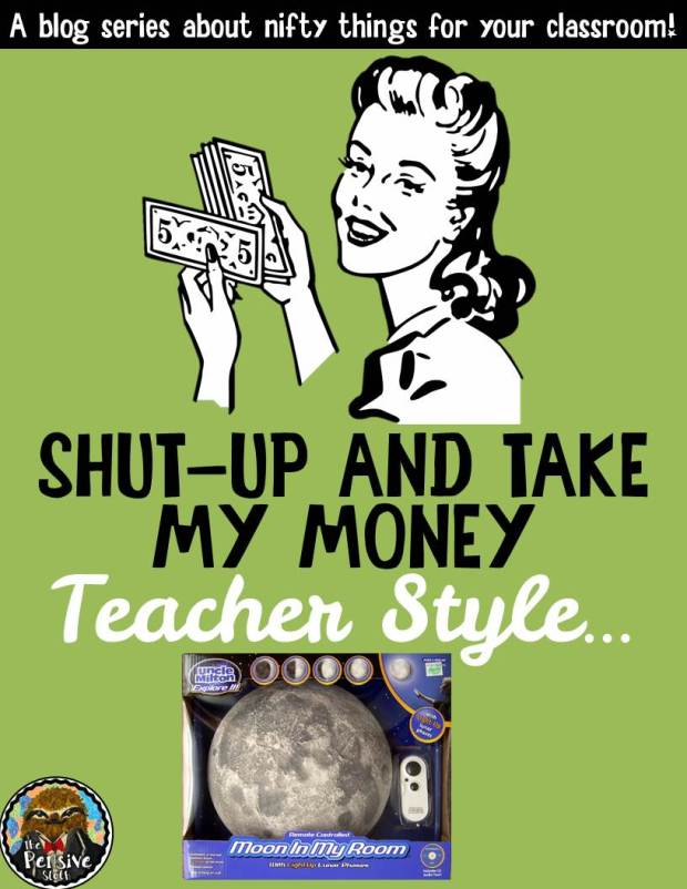 Moon In My Room Shut Up and Take My Money Blog Series About Classroom Gadgets from the Pensive Sloth
